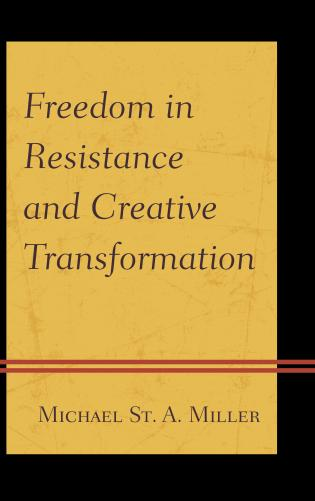 Cover image for the book Freedom in Resistance and Creative Transformation