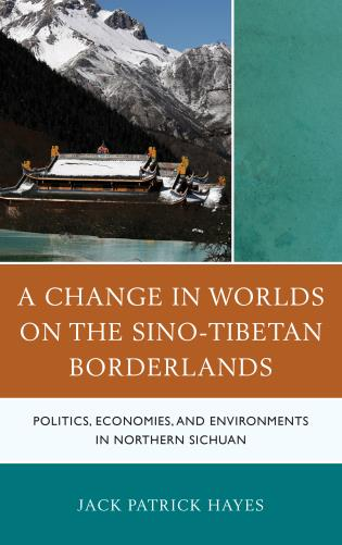 Cover image for the book A Change in Worlds on the Sino-Tibetan Borderlands: Politics, Economies, and Environments in Northern Sichuan