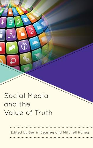 Cover image for the book Social Media and the Value of Truth