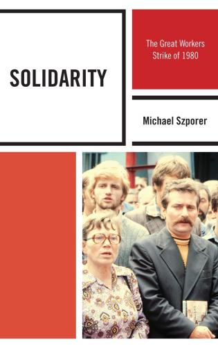 Cover image for the book Solidarity: The Great Workers Strike of 1980