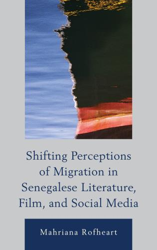 Cover image for the book Shifting Perceptions of Migration in Senegalese Literature, Film, and Social Media