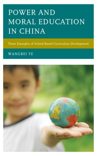 Cover image for the book Power and Moral Education in China: Three Examples of School-Based Curriculum Development