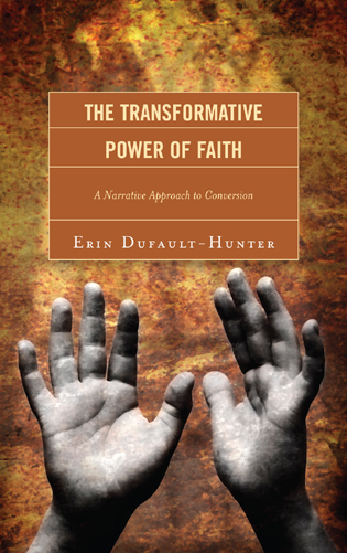 Cover image for the book The Transformative Power of Faith: A Narrative Approach to Conversion