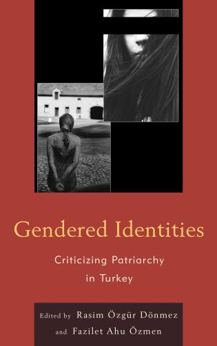 Cover image for the book Gendered Identities: Criticizing Patriarchy in Turkey