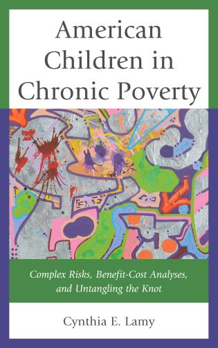 Cover image for the book American Children in Chronic Poverty: Complex Risks, Benefit-Cost Analyses, and Untangling the Knot