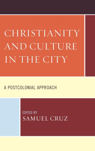 Cover image for the book Christianity and Culture in the City: A Postcolonial Approach