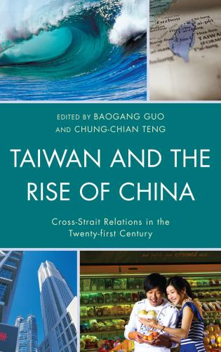 Cover image for the book Taiwan and the Rise of China: Cross-Strait Relations in the Twenty-first Century