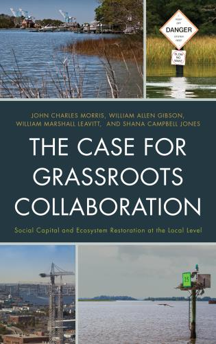 Cover image for the book The Case for Grassroots Collaboration: Social Capital and Ecosystem Restoration at the Local Level