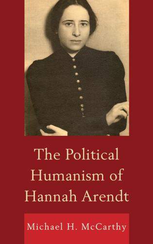 Cover image for the book The Political Humanism of Hannah Arendt