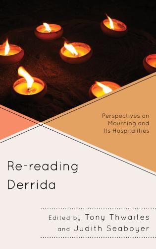 Cover image for the book Re-reading Derrida: Perspectives on Mourning and Its Hospitalities