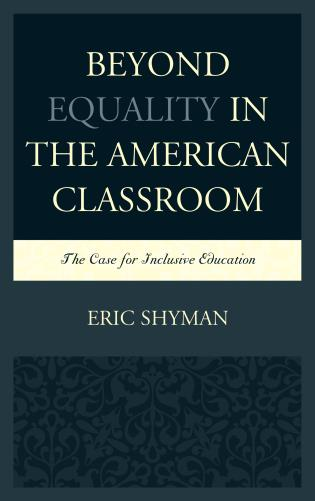Cover image for the book Beyond Equality in the American Classroom: The Case for Inclusive Education
