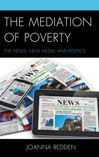 Cover image for the book The Mediation of Poverty: The News, New Media, and Politics