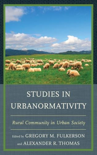Cover image for the book Studies in Urbanormativity: Rural Community in Urban Society