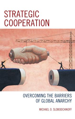 Cover image for the book Strategic Cooperation: Overcoming the Barriers of Global Anarchy