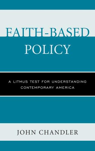 Cover image for the book Faith-Based Policy: A Litmus Test for Understanding Contemporary America