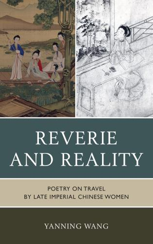 Cover image for the book Reverie and Reality: Poetry on Travel by Late Imperial Chinese Women