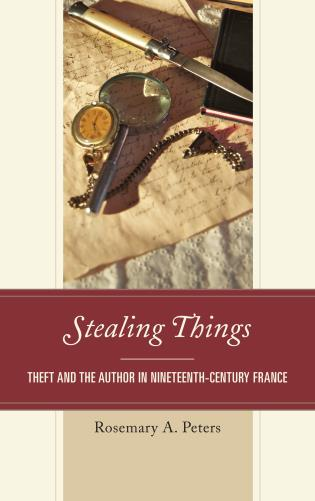Cover image for the book Stealing Things: Theft and the Author in Nineteenth-Century France