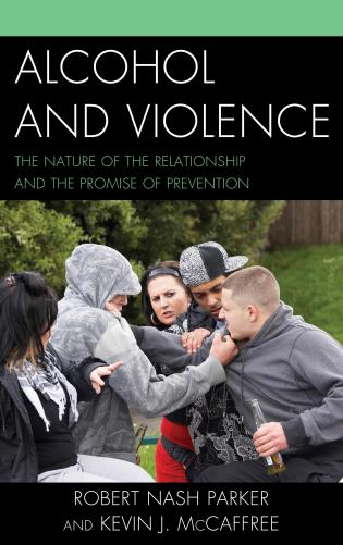 Cover image for the book Alcohol and Violence: The Nature of the Relationship and the Promise of Prevention