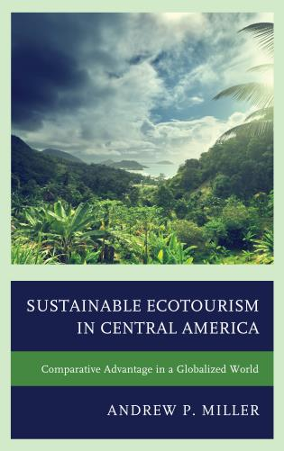 Cover image for the book Sustainable Ecotourism in Central America: Comparative Advantage in a Globalized World
