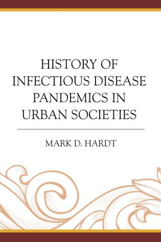 Cover image for the book History of Infectious Disease Pandemics in Urban Societies
