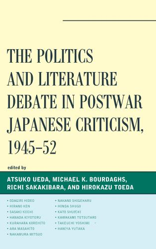 Cover image for the book The Politics and Literature Debate in Postwar Japanese Criticism, 1945–52