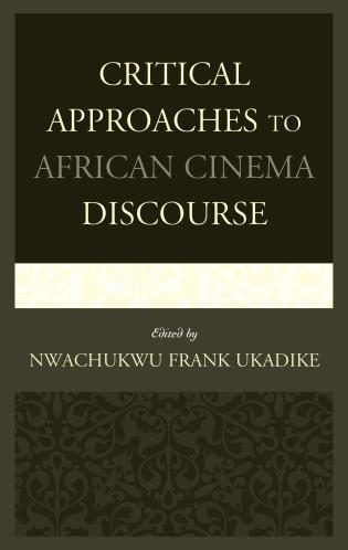 Cover image for the book Critical Approaches to African Cinema Discourse
