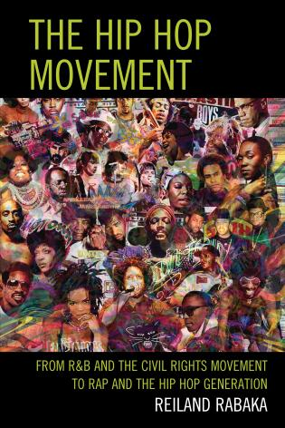 Cover image for the book The Hip Hop Movement: From R&B and the Civil Rights Movement to Rap and the Hip Hop Generation