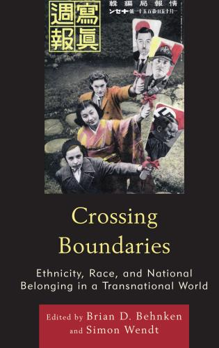 Cover image for the book Crossing Boundaries: Ethnicity, Race, and National Belonging in a Transnational World