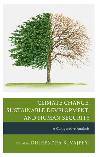 Cover image for the book Climate Change, Sustainable Development, and Human Security: A Comparative Analysis
