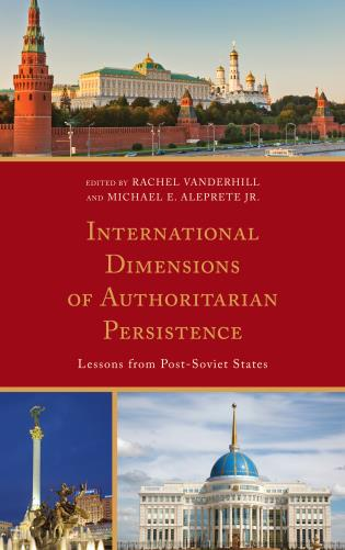 Cover image for the book International Dimensions of Authoritarian Persistence: Lessons from Post-Soviet States