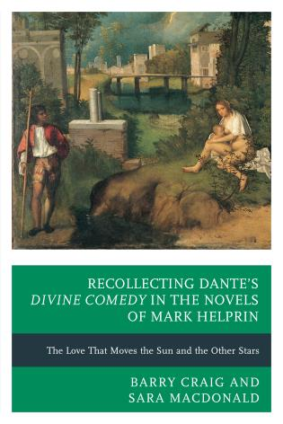 Cover image for the book Recollecting Dante's Divine Comedy in the Novels of Mark Helprin: The Love That Moves the Sun and the Other Stars