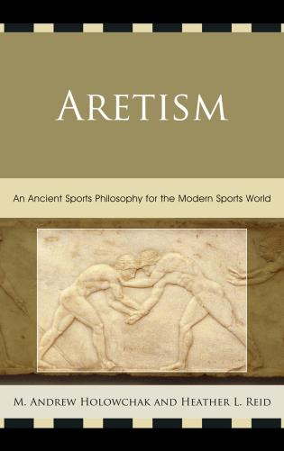 Cover image for the book Aretism: An Ancient Sports Philosophy for the Modern Sports World