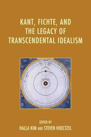 Cover image for the book Kant, Fichte, and the Legacy of Transcendental Idealism