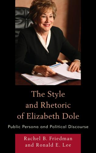 Cover image for the book The Style and Rhetoric of Elizabeth Dole: Public Persona and Political Discourse