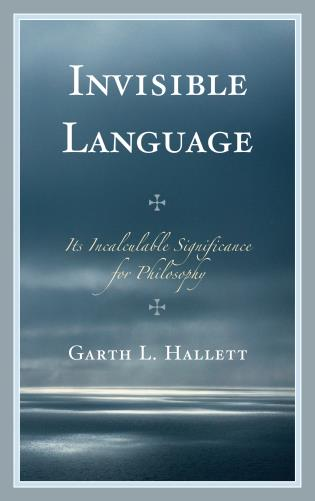 Cover image for the book Invisible Language: Its Incalculable Significance for Philosophy