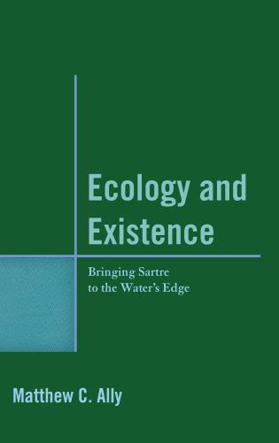 Cover image for the book Ecology and Existence: Bringing Sartre to the Water's Edge
