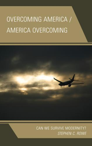 Cover image for the book Overcoming America / America Overcoming: Can We Survive Modernity?
