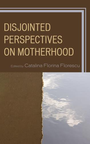 Cover image for the book Disjointed Perspectives on Motherhood