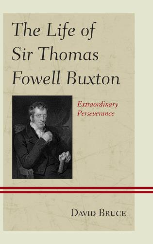 Cover image for the book The Life of Sir Thomas Fowell Buxton: Extraordinary Perseverance