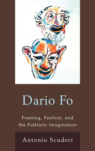 Cover image for the book Dario Fo: Framing, Festival, and the Folkloric Imagination