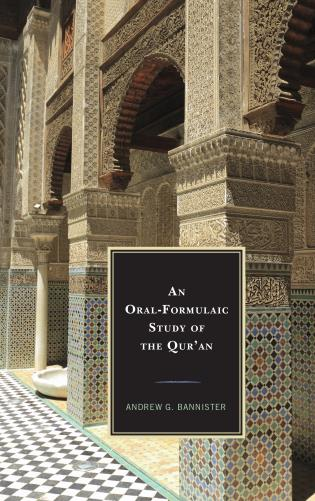 Cover image for the book An Oral-Formulaic Study of the Qur'an
