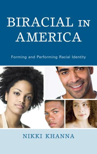 Cover image for the book Biracial in America: Forming and Performing Racial Identity