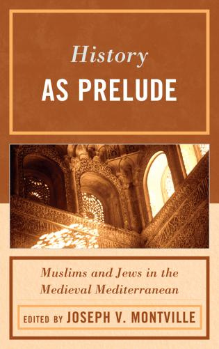 Cover image for the book History as Prelude: Muslims and Jews in the Medieval Mediterranean