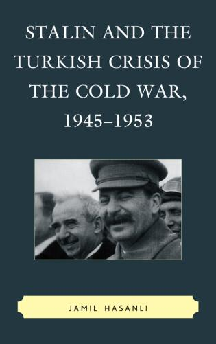 Cover image for the book Stalin and the Turkish Crisis of the Cold War, 1945–1953