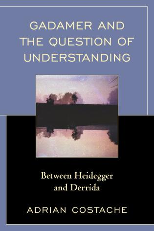Cover image for the book Gadamer and the Question of Understanding: Between Heidegger and Derrida