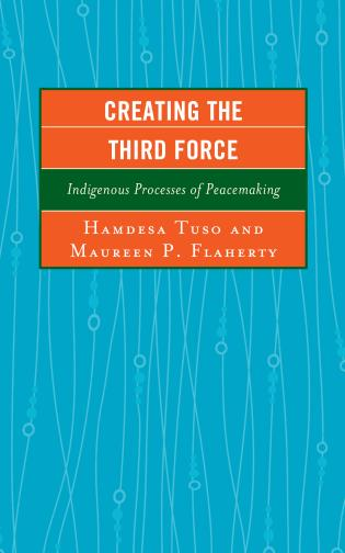 Cover image for the book Creating the Third Force: Indigenous Processes of Peacemaking