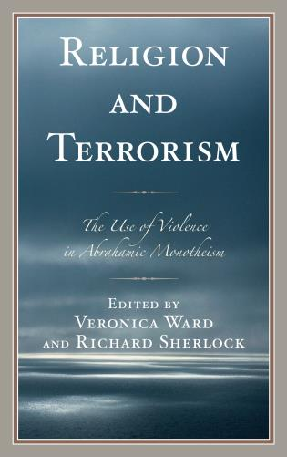 Cover image for the book Religion and Terrorism: The Use of Violence in Abrahamic Monotheism