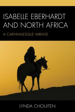Cover image for the book Isabelle Eberhardt and North Africa: Nomadism as a Carnivalesque Mirage