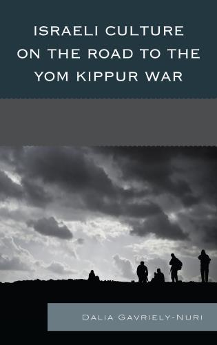 Cover image for the book Israeli Culture on the Road to the Yom Kippur War