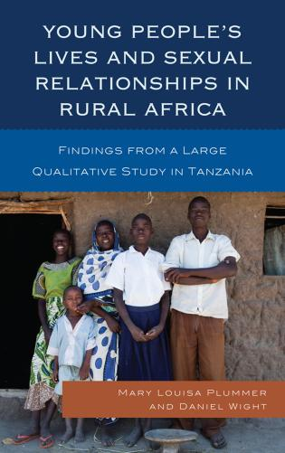 Cover image for the book Young People's Lives and Sexual Relationships in Rural Africa: Findings from a Large Qualitative Study in Tanzania